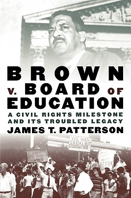 Brown V. Board of Education By Patterson, James T.
