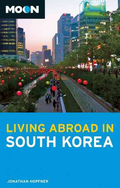 Moon Living Abroad in South Korea By Hopfner, Jonathan