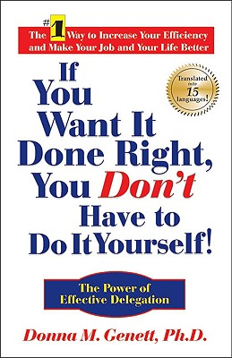 If You Want It Done Right, You Don't Have to Do It Yourself! By Genett, Donna M.